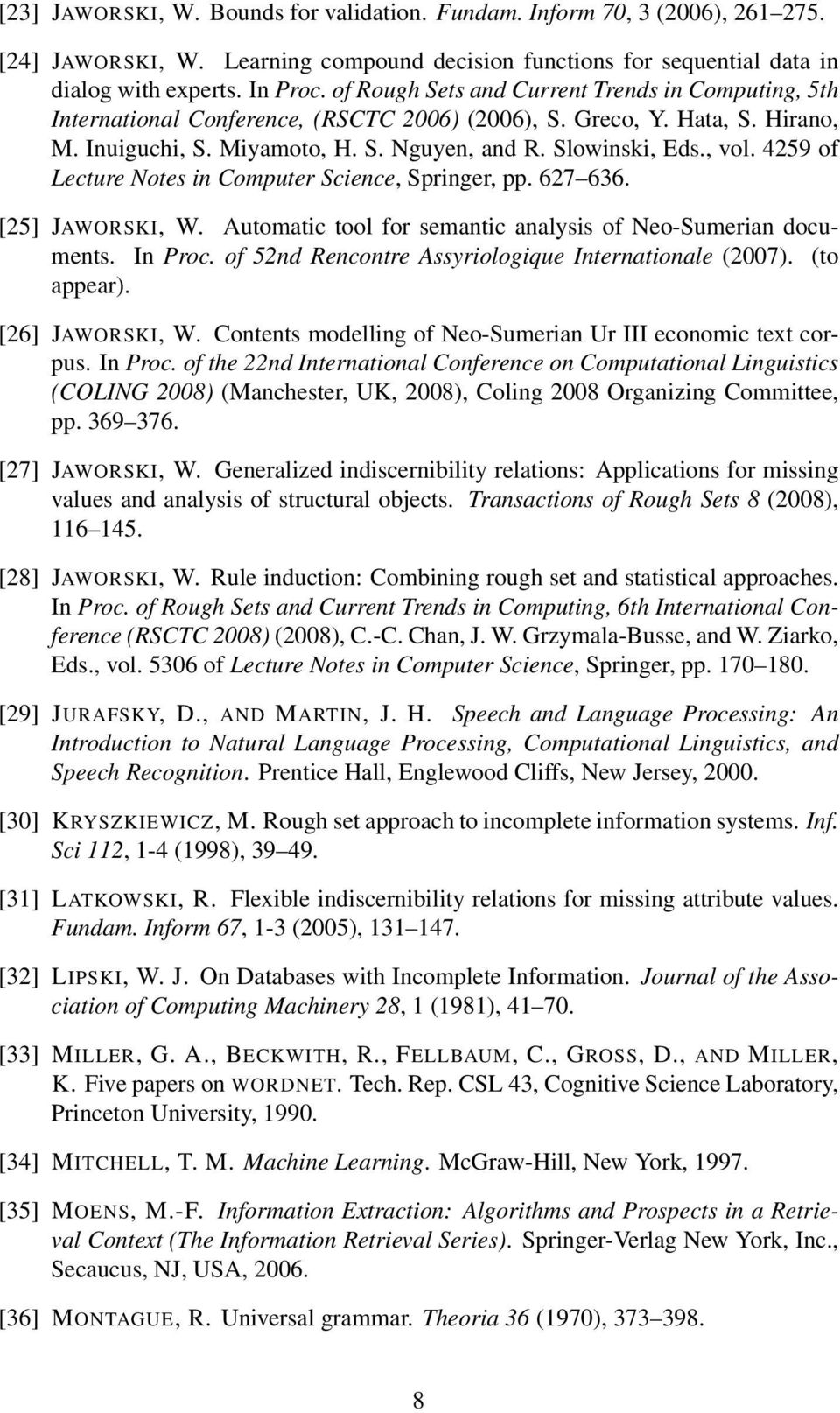 4259 of Lecture Notes in Computer Science, Springer, pp. 627 636. [25] JAWORSKI, W. Automatic tool for semantic analysis of Neo-Sumerian documents. In Proc.