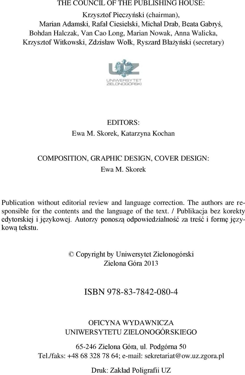 Skorek Publication without editorial review and language correction. The authors are responsible for the contents and the language of the text. / Publikacja bez korekty edytorskiej i językowej.