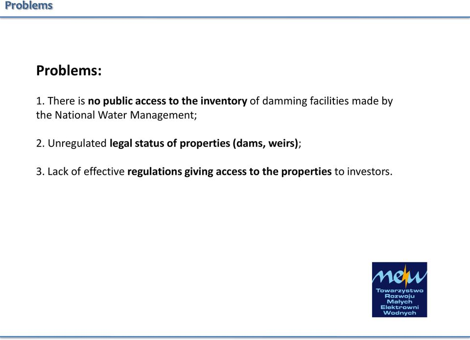 made by the National Water Management; 2.