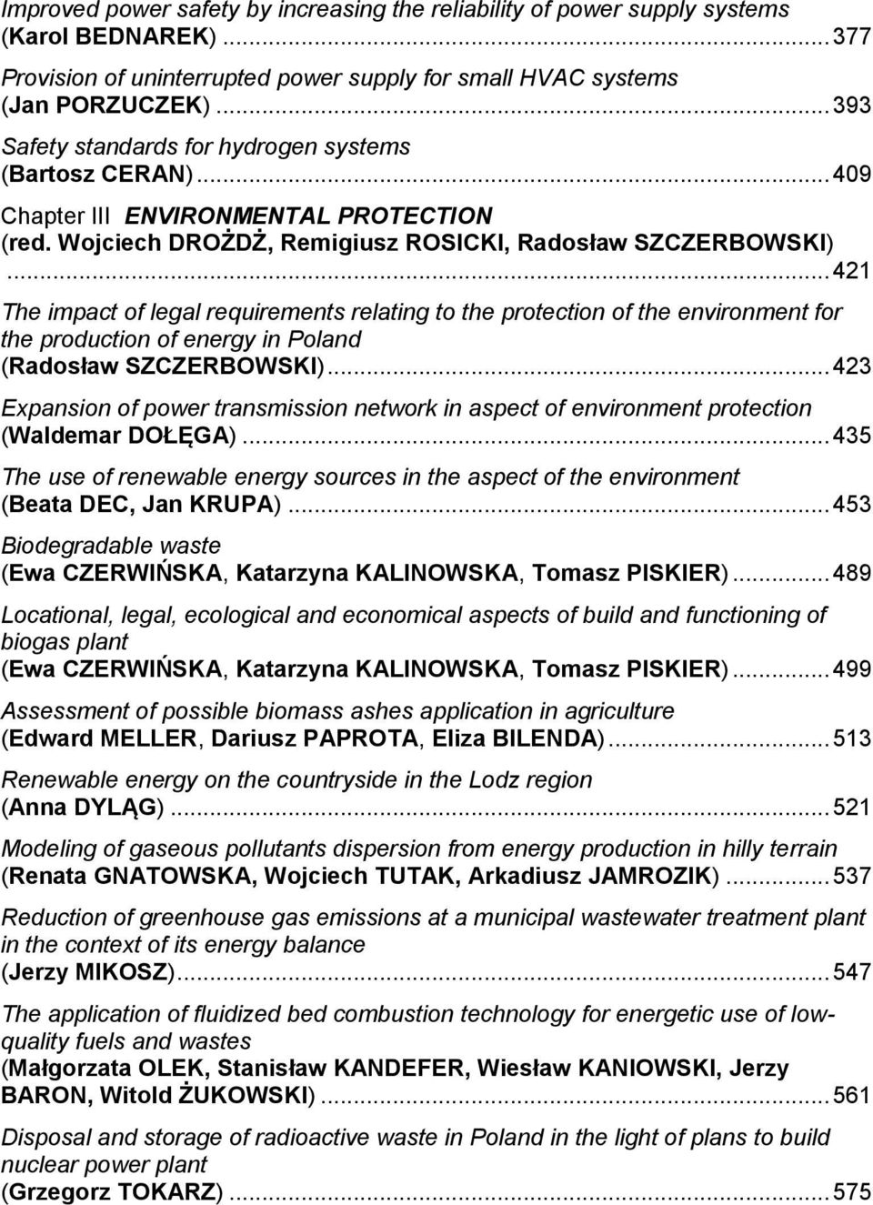 .. 421 The impact of legal requirements relating to the protection of the environment for the production of energy in Poland (Radosław SZCZERBOWSKI).
