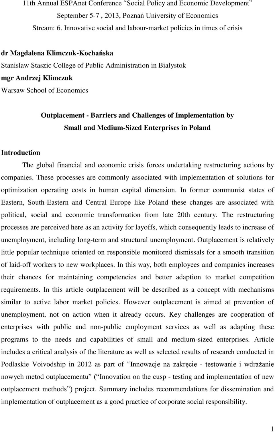 Economics Outplacement - Barriers and Challenges of Implementation by Small and Medium-Sized Enterprises in Poland Introduction The global financial and economic crisis forces undertaking