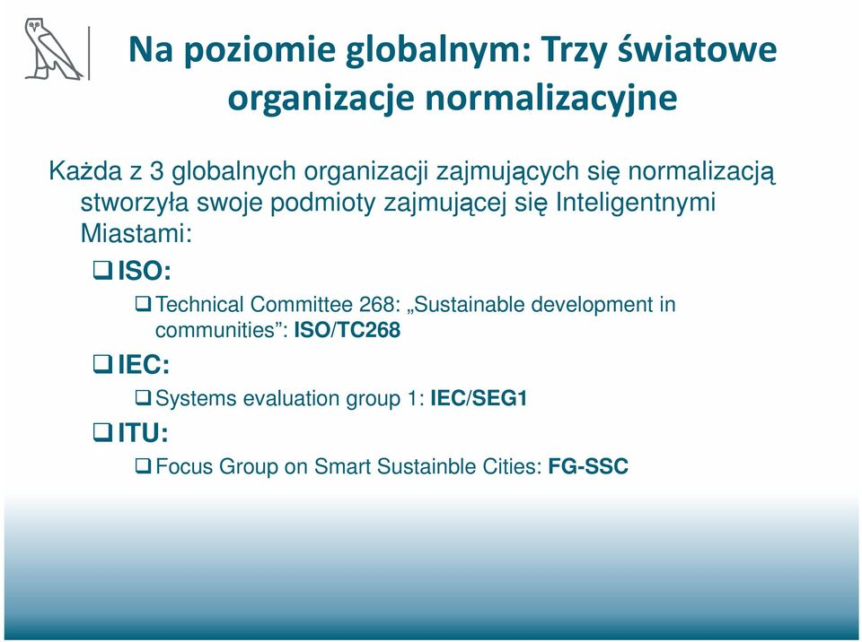Inteligentnymi Miastami: ISO: IEC: ITU: Technical Committee 268: Sustainable development in