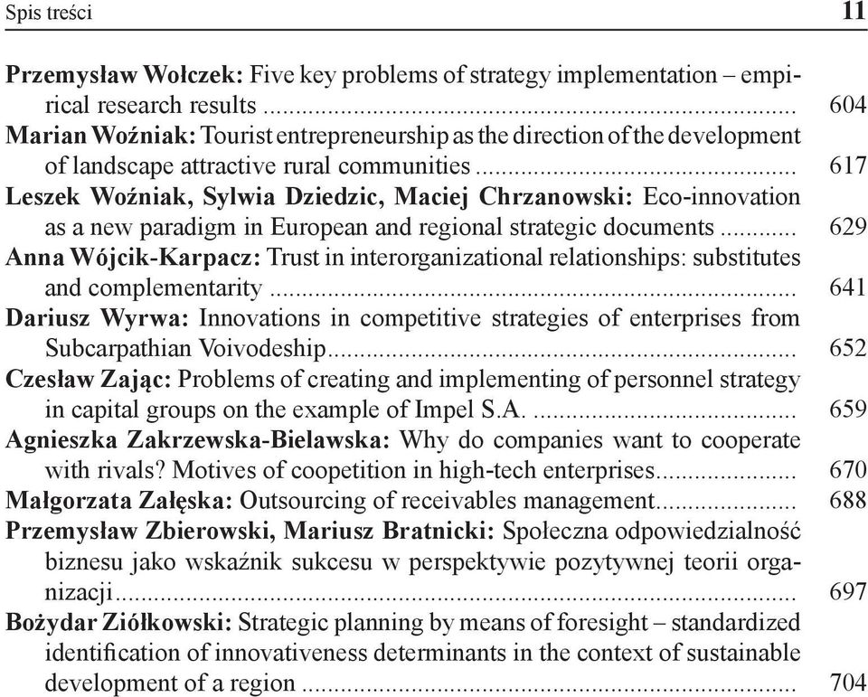 .. 617 Leszek Woźniak, Sylwia Dziedzic, Maciej Chrzanowski: Eco-innovation as a new paradigm in European and regional strategic documents.