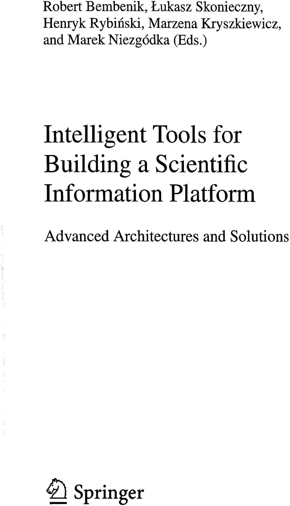) Intelligent Tools for Building a Scientific