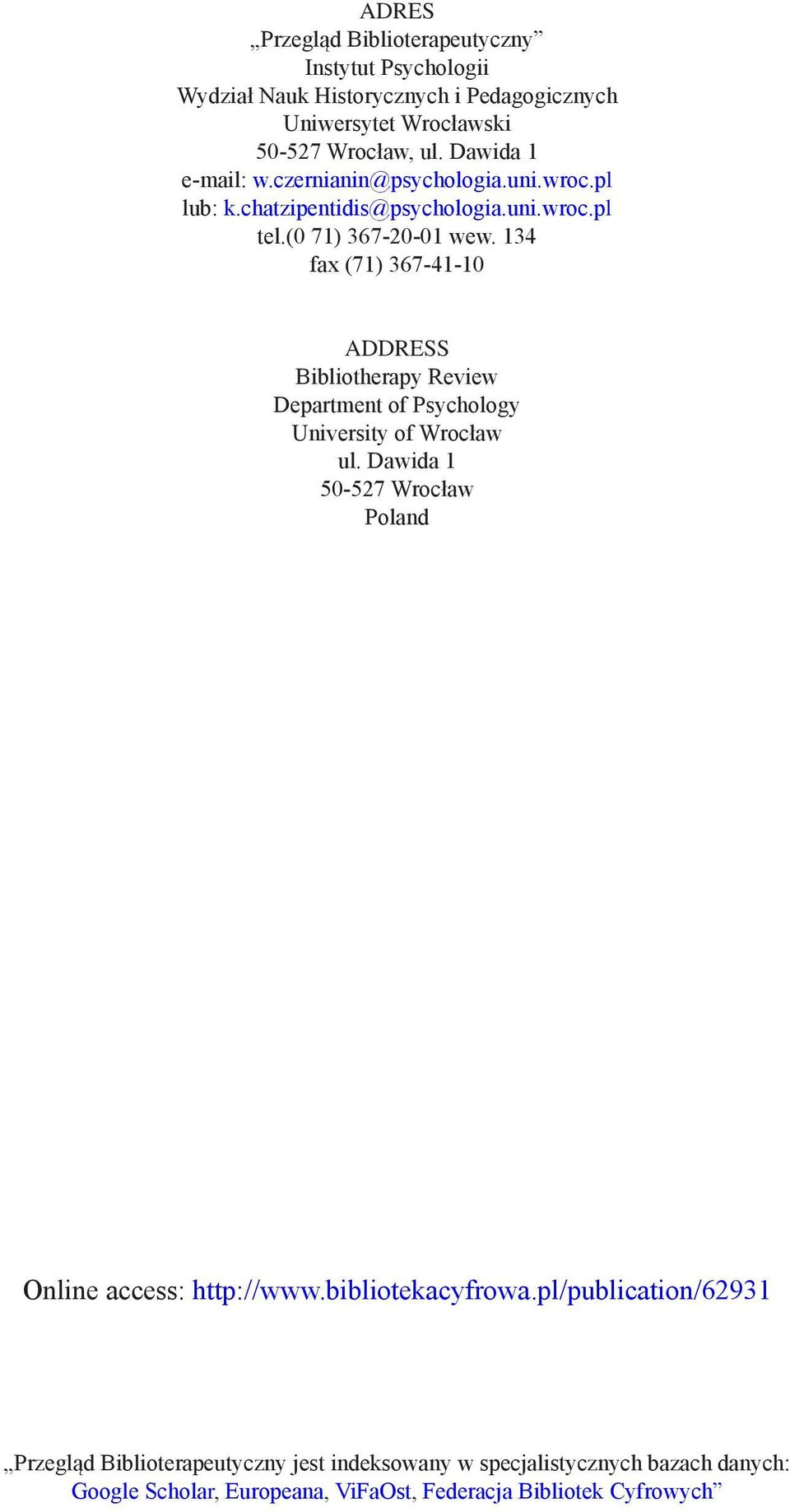 134 fax (71) 367-41-10 ADDRESS Bibliotherapy Review Department of Psychology University of Wrocław ul.