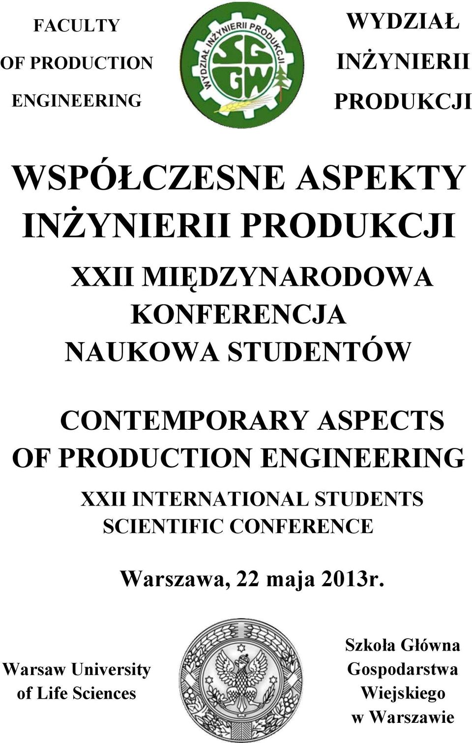 ASPECTS OF PRODUCTION ENGINEERING XXII INTERNATIONAL STUDENTS SCIENTIFIC CONFERENCE