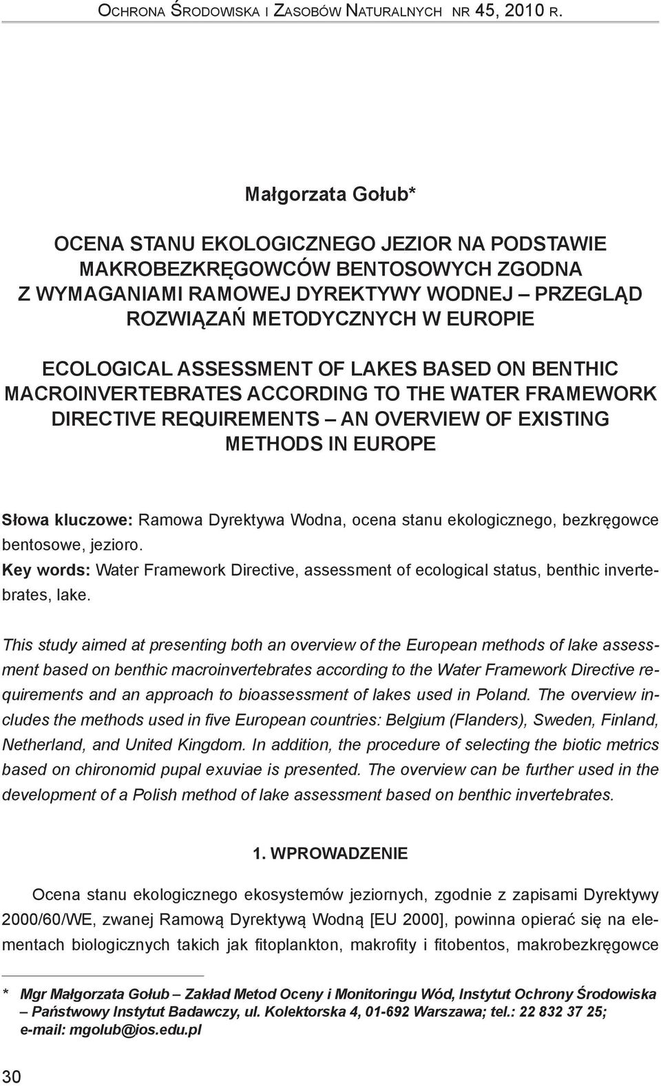 assessment of lakes based on benthic macroinvertebrates according to the Water Framework Directive requirements an overview of existing methods in Europe Słowa kluczowe: Ramowa Dyrektywa Wodna, ocena