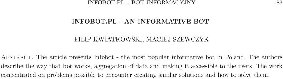 The article presents Infobot - the most popular informative bot in Poland.