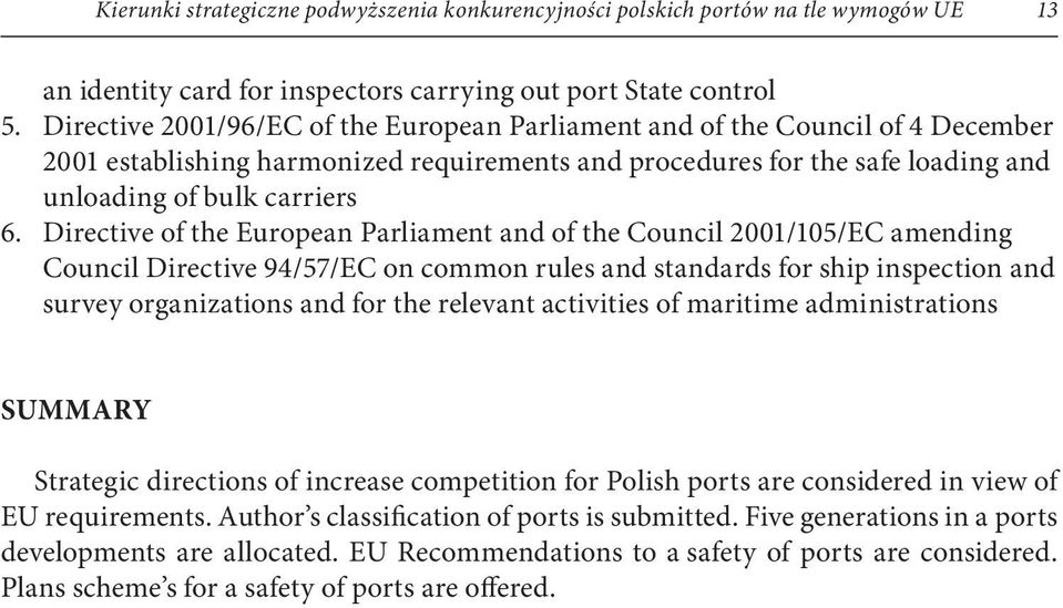 Directive of the European Parliament and of the Council 2001/105/EC amending Council Directive 94/57/EC on common rules and standards for ship inspection and survey organizations and for the relevant