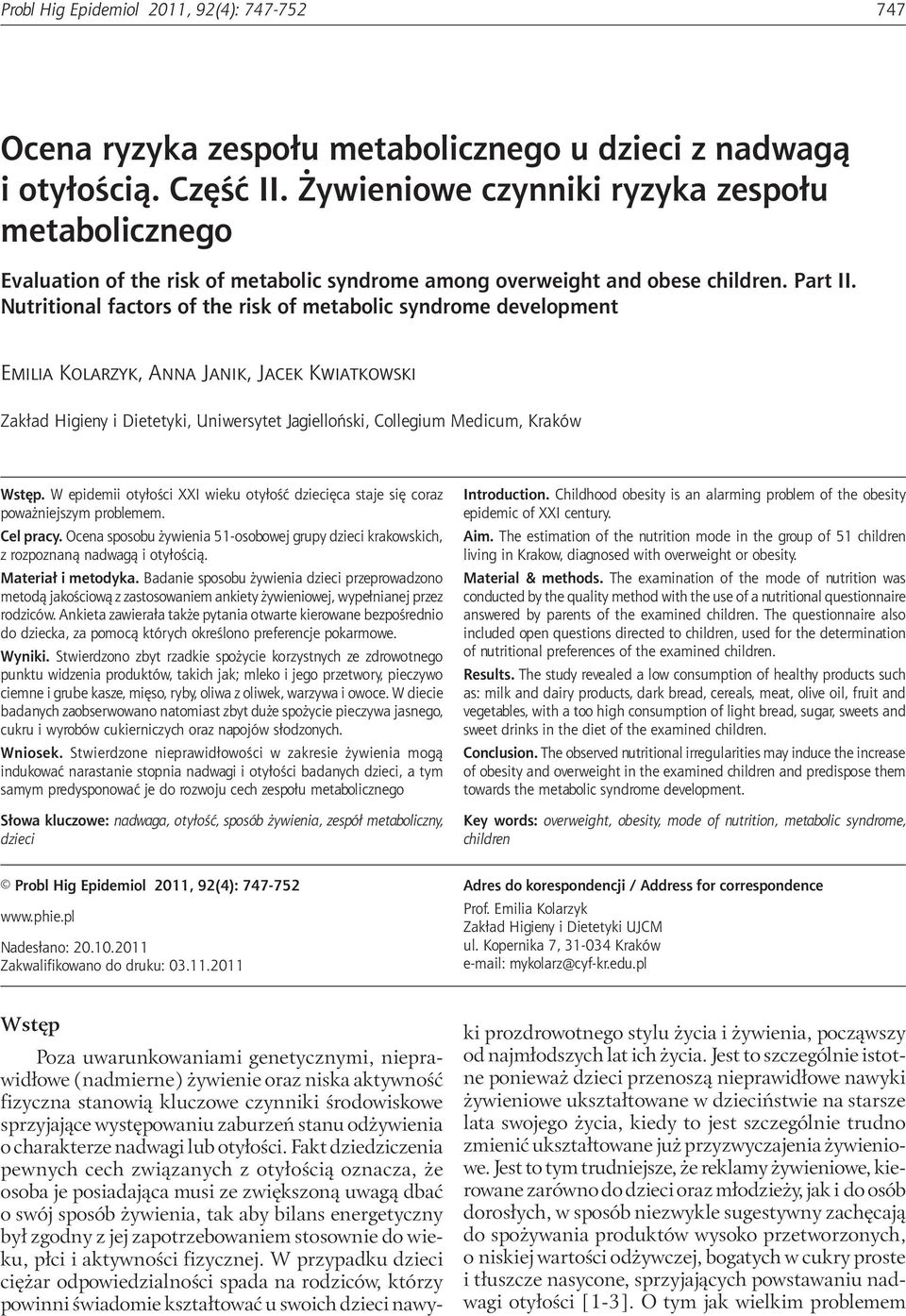 Żywieniowe czynniki ryzyka zespołu metabolicznego Evaluation of the risk of metabolic syndrome among overweight and obese children. Part II.