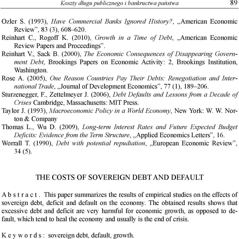 (2000), The Economic Consequences of Disappearing Government Debt, Brookings Papers on Economic Activity: 2, Brookings Institution, Washington. Rose A.