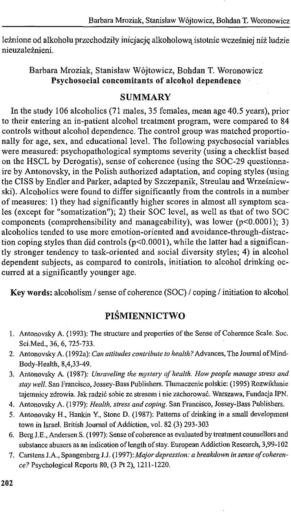 5 years), prior to their entering an in-patient a!cohol treatment program, were compared to 84 controls without a!cohol dependence.