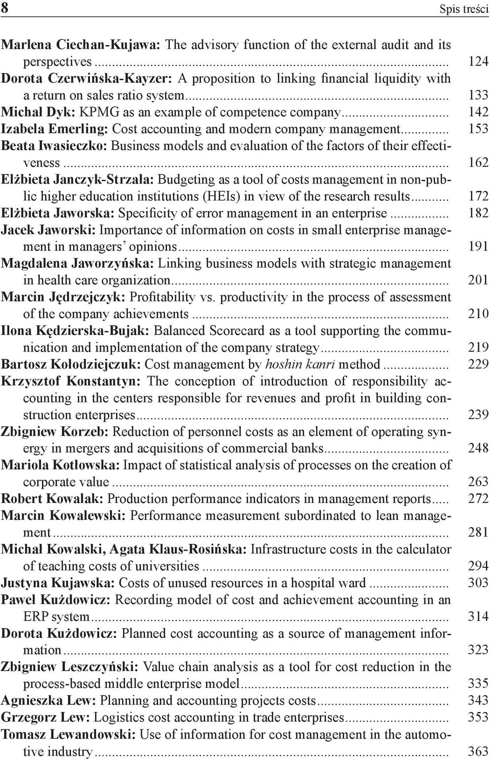 .. 142 Izabela Emerling: Cost accounting and modern company management... 153 Beata Iwasieczko: Business models and evaluation of the factors of their effectiveness.