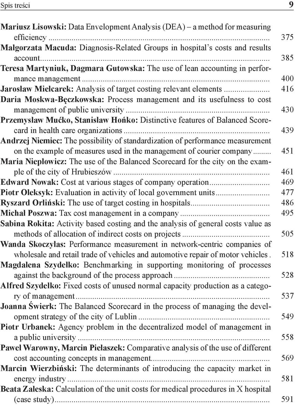 .. 416 Daria Moskwa-Bęczkowska: Process management and its usefulness to cost management of public university.