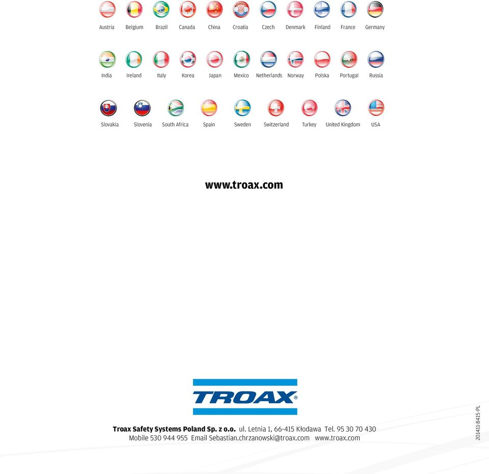 Switzerland Turkey United Kingdom USA www.troax.com Troax Safety Systems Poland Sp. z o.o. ul.