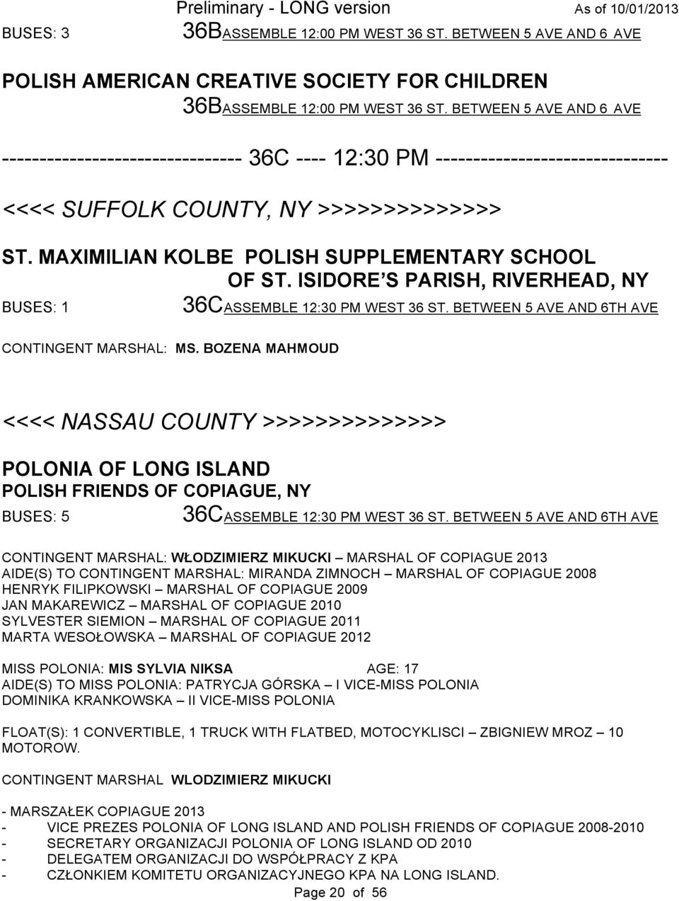 MAXIMILIAN KOLBE POLISH SUPPLEMENTARY SCHOOL OF ST. ISIDORE S PARISH, RIVERHEAD, NY BUSES: 1 36CASSEMBLE 12:30 PM WEST 36 ST. BETWEEN 5 AVE AND 6TH AVE CONTINGENT MARSHAL: MS.
