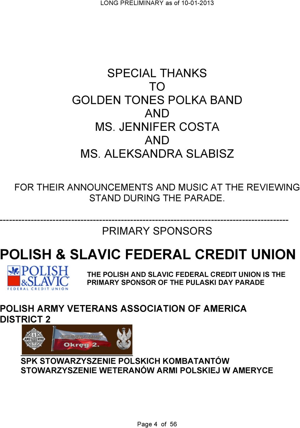 --------------------------------------------------------------------------------------------- PRIMARY SPONSORS POLISH & SLAVIC FEDERAL CREDIT UNION