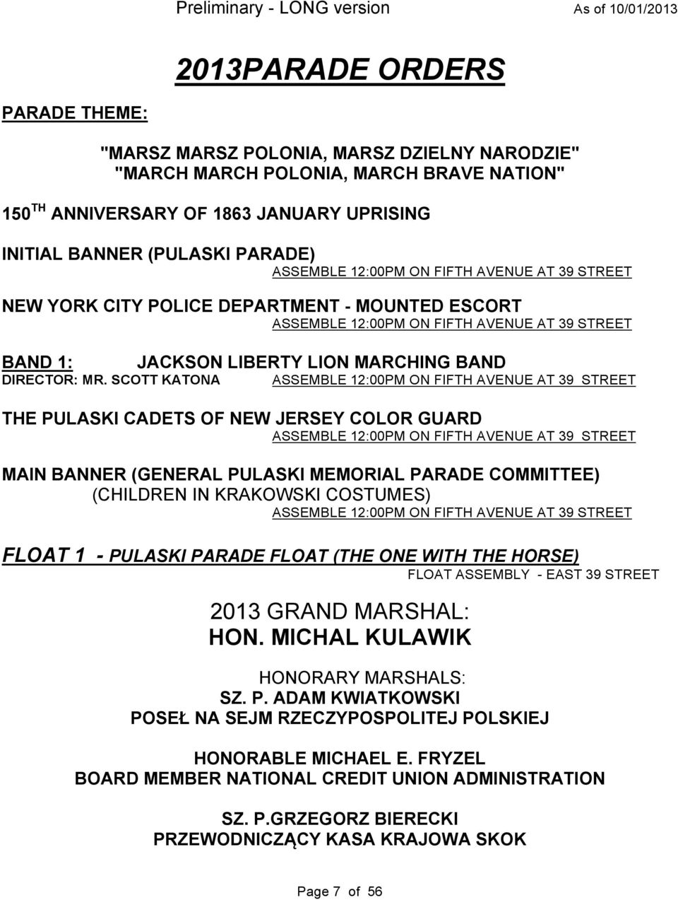 SCOTT KATONA JACKSON LIBERTY LION MARCHING BAND ASSEMBLE 12:00PM ON FIFTH AVENUE AT 39 STREET THE PULASKI CADETS OF NEW JERSEY COLOR GUARD ASSEMBLE 12:00PM ON FIFTH AVENUE AT 39 STREET MAIN BANNER