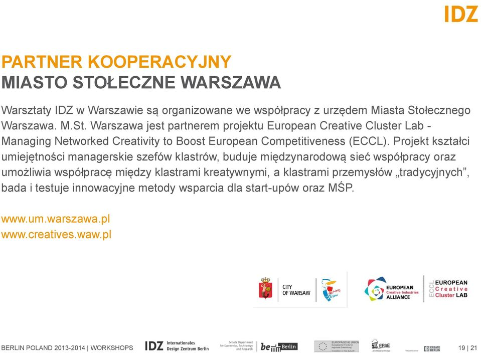 Warszawa jest partnerem projektu European Creative Cluster Lab - Managing Networked Creativity to Boost European Competitiveness (ECCL).
