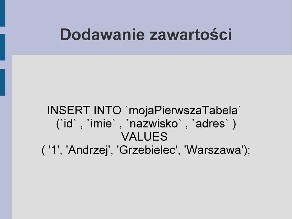 `nazwisko`, `adres` ) VALUES ( '1',