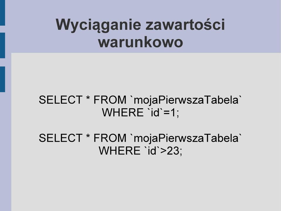 `mojapierwszatabela` WHERE