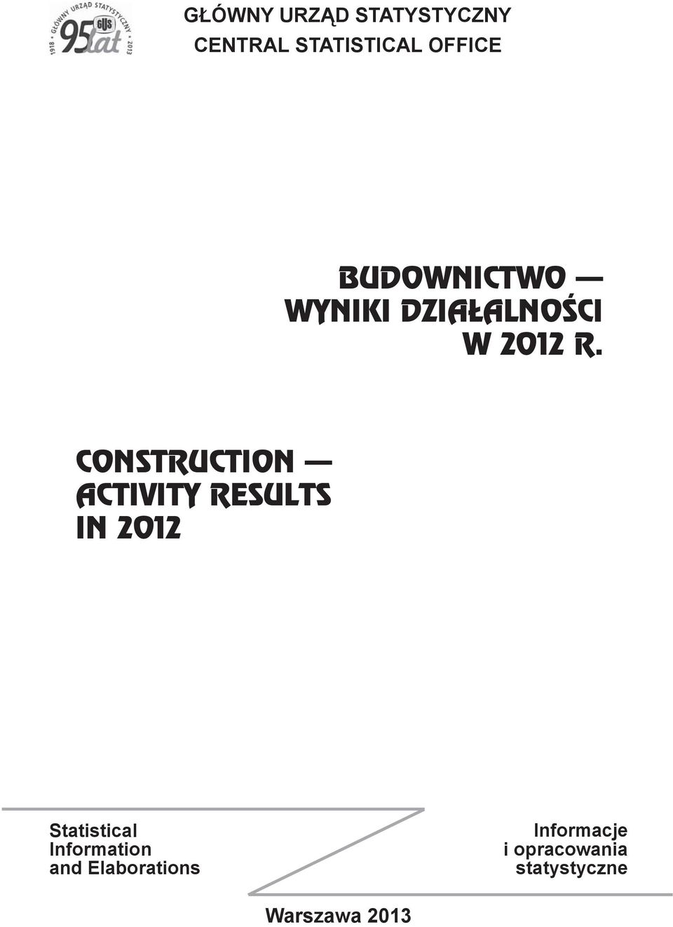 CONSTRUCTION ACTIVITY RESULTS IN 2012 Statistical