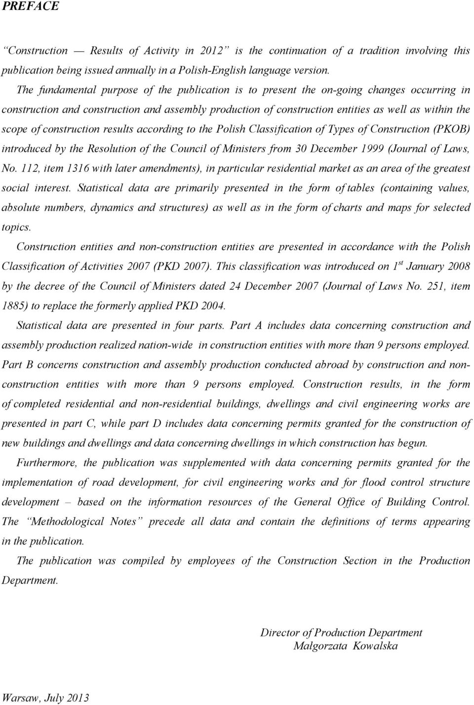 of construction results according to the Polish Classification of Types of Construction (PKOB) introduced by the Resolution of the Council of Ministers from 30 December 1999 (Journal of Laws, No.