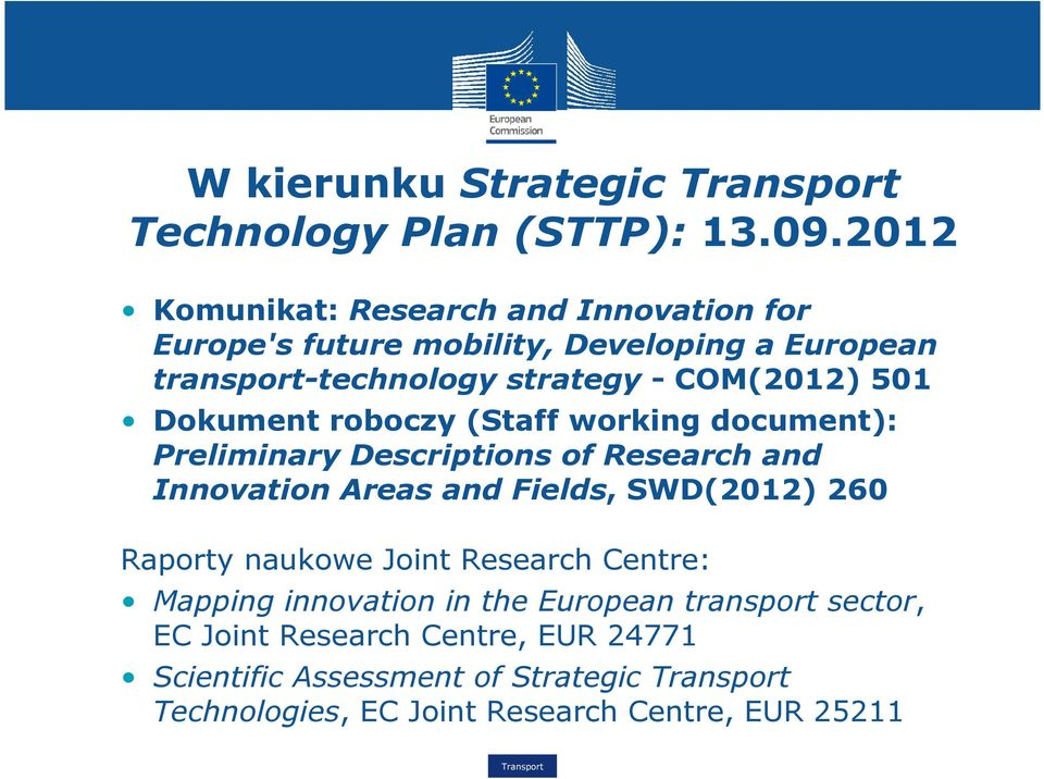 COM(2012) 501 Dokument roboczy (Staff working document): Preliminary Descriptions of Research and Innovation Areas and Fields,