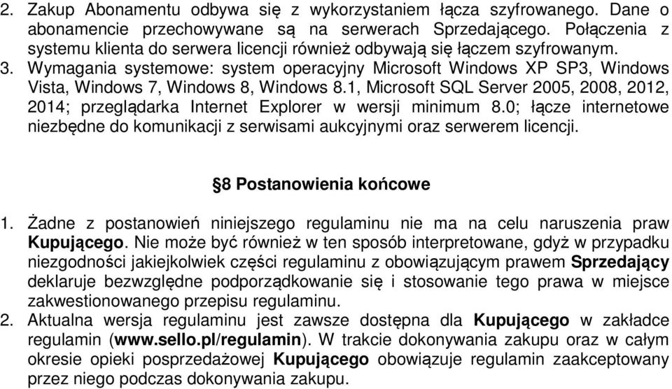 Wymagania systemowe: system operacyjny Microsoft Windows XP SP3, Windows Vista, Windows 7, Windows 8, Windows 8.