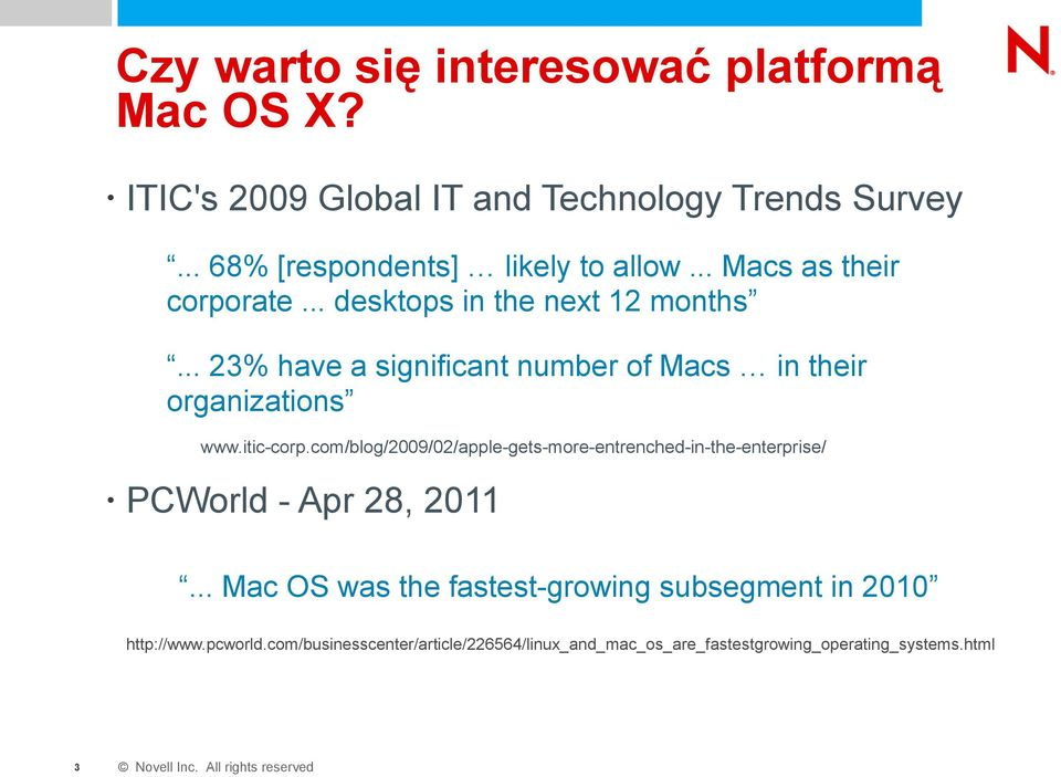 itic-corp.com/blog/2009/02/apple-gets-more-entrenched-in-the-enterprise/ PCWorld - Apr 28, 2011.