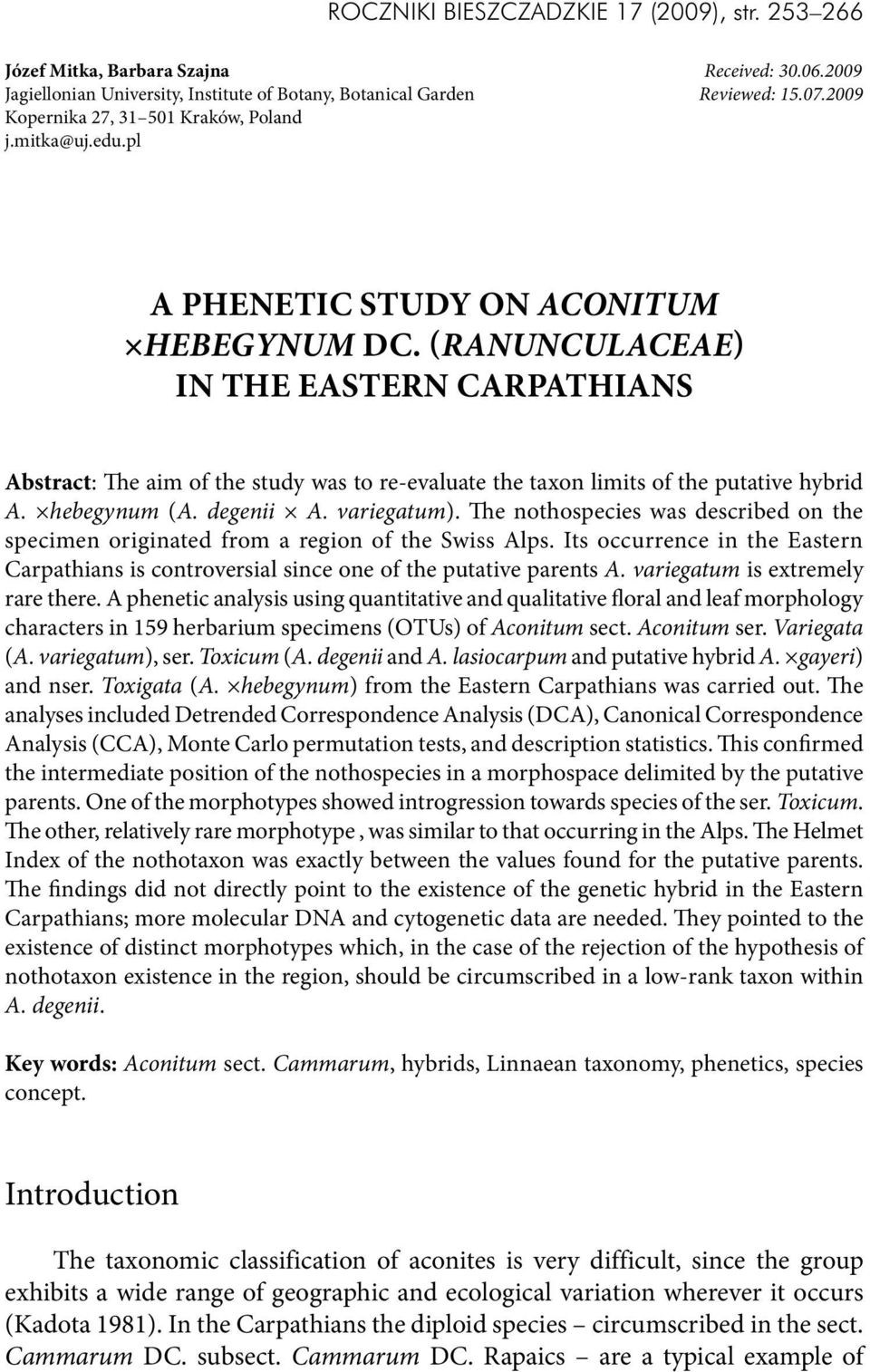 (Ranunculaceae) in the Eastern Carpathians Abstract: The aim of the study was to re-evaluate the taxon limits of the putative hybrid A. hebegynum (A. degenii A. variegatum).
