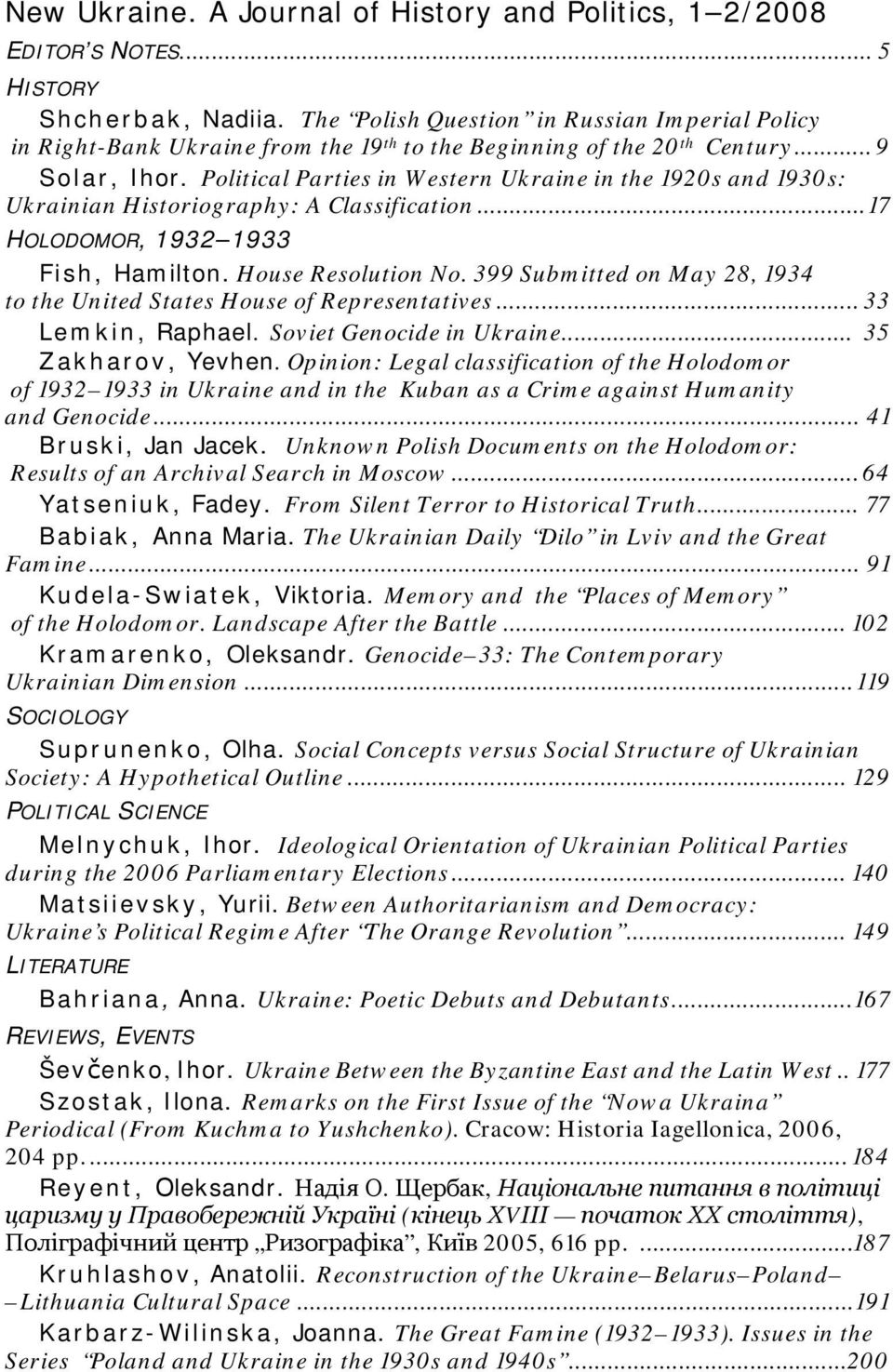 Political Parties in Western Ukraine in the 1920s and 1930s: Ukrainian Historiography: A Classification...17 HOLODOMOR, 1932 1933 Fish, Hamilton. House Resolution No.