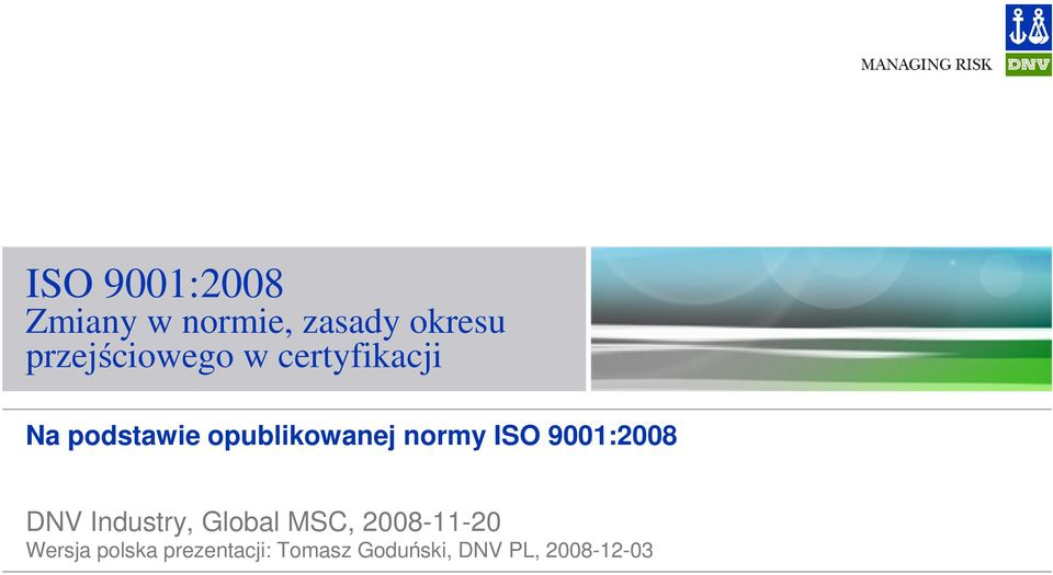 opublikowanej normy ISO 9001:2008 DNV Industry, Global
