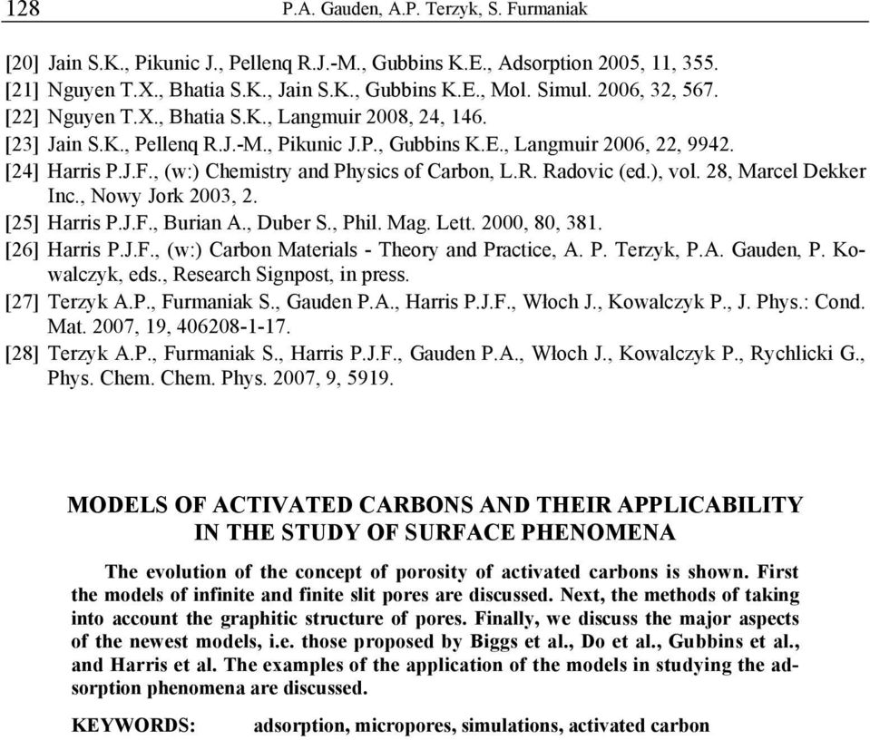 , (w:) Chemistry and Physics of Carbon, L.R. Radovic (ed.), vol. 28, Marcel Dekker Inc., Nowy Jork 2003, 2. [25] Harris P.J.F., Burian A., Duber S., Phil. Mag. Lett. 2000, 80, 381. [26] Harris P.J.F., (w:) Carbon Materials - Theory and Practice, A.