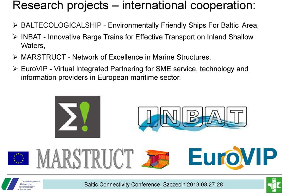 Shallow Waters, MARSTRUCT - Network of Excellence in Marine Structures, EuroVIP - Virtual