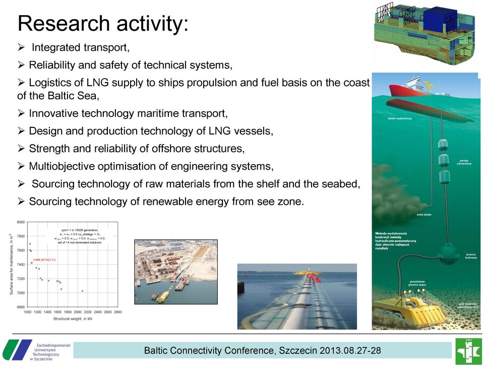 technology of LNG vessels, Strength and reliability of offshore structures, Multiobjective optimisation of engineering