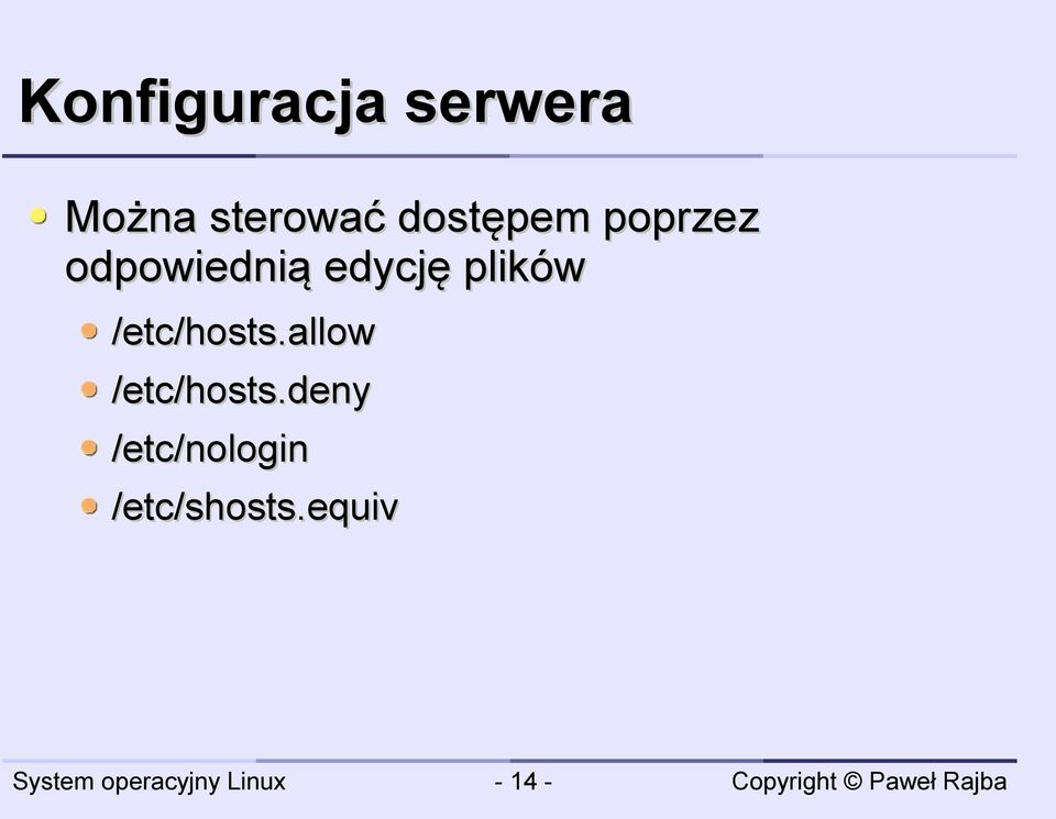 plików /etc/hosts.allow /etc/hosts.