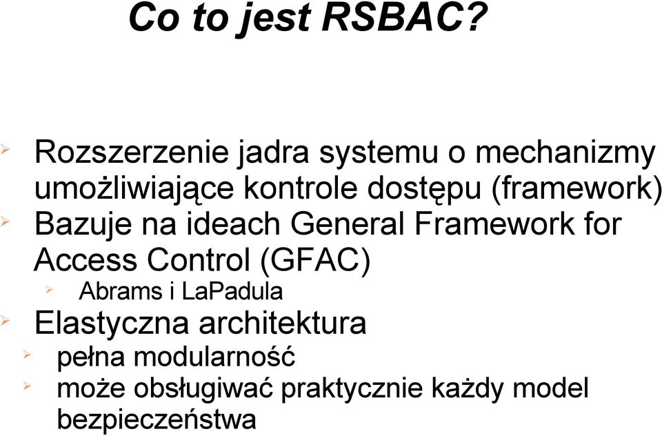dostępu (framework) Bazuje na ideach General Framework for Access