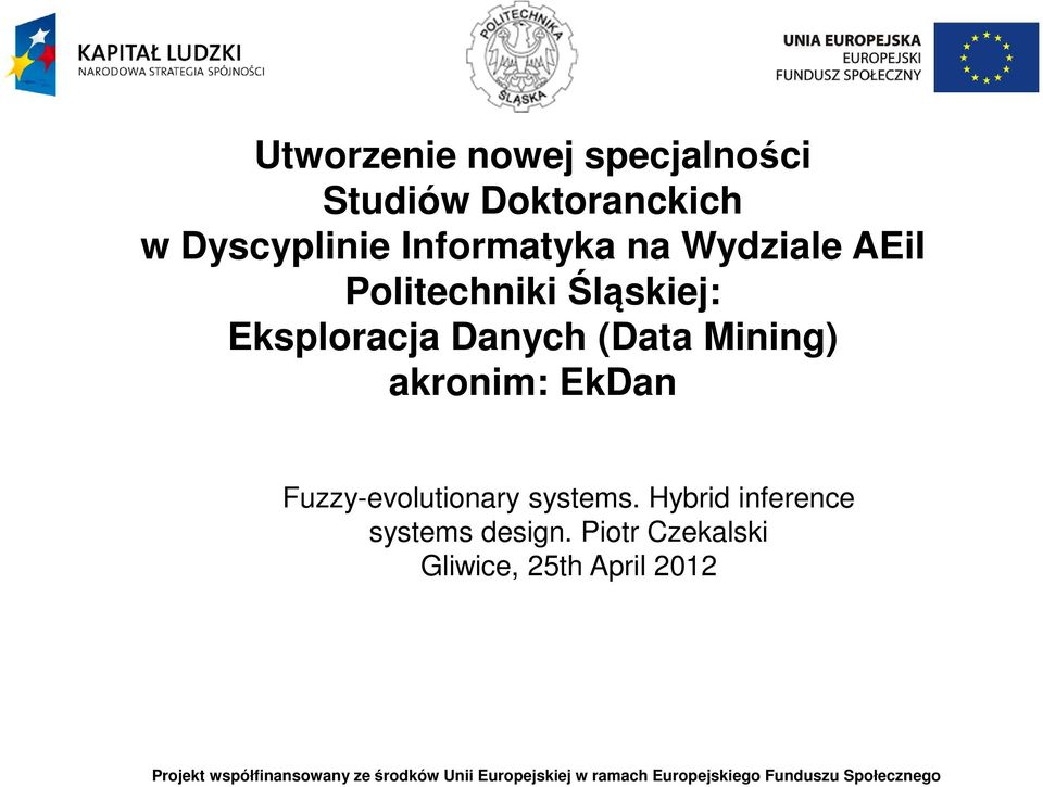 Danych (Data Mining) akronim: EkDan Fuzzy-evolutionary systems.