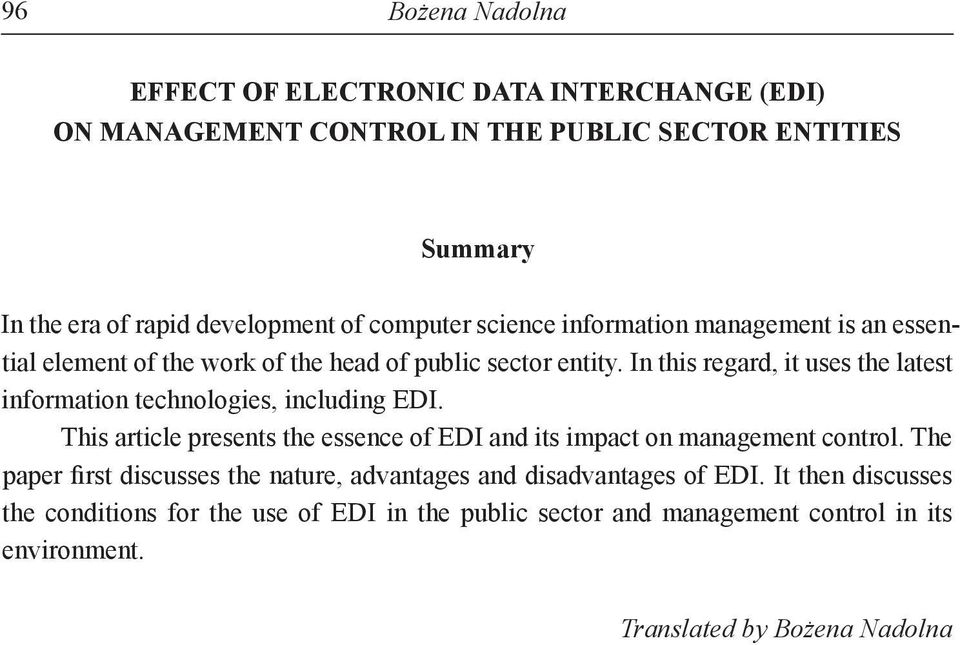 In this regard, it uses the latest information technologies, including EDI. This article presents the essence of EDI and its impact on management control.