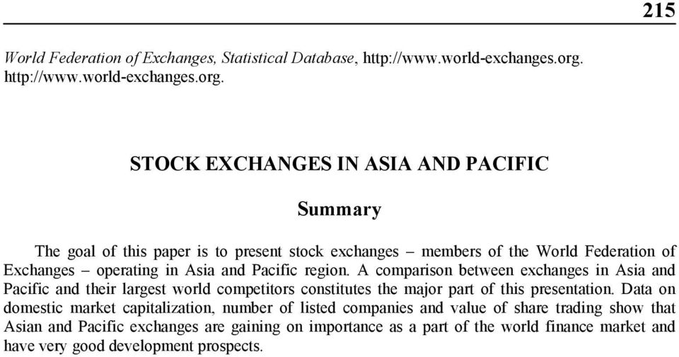 STOCK EXCHANGES IN ASIA AND PACIFIC Summary The goal of this paper is to present stock exchanges members of the World Federation of s operating in Asia and Pacific