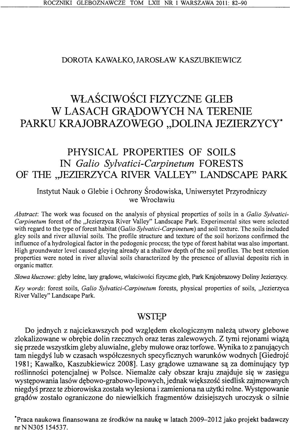stract: The w ork was focused on the analysis o f physical properties o f soils in a Galio Sylvatici- Carpinetum forest o f the Jczierzyca R iver Valley Landscape Park.