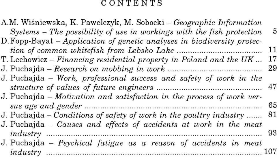 Puchajda Research on mobbing in work... 29 J. Puchajda Work, professional success and safety of work in the structure of values of future engineers... 47 J.