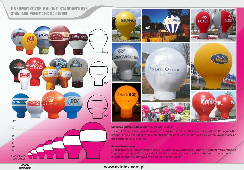 An inflatable balloon, being easy to use and having a relatively low price, can be used to promote any business.
