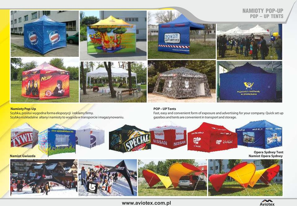 POP UP Tents Fast, easy and convenient form of exposure and advertising for your company.