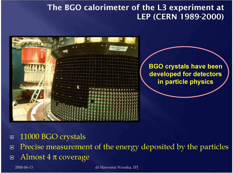in particle physics 11000 BGO crystals Precise