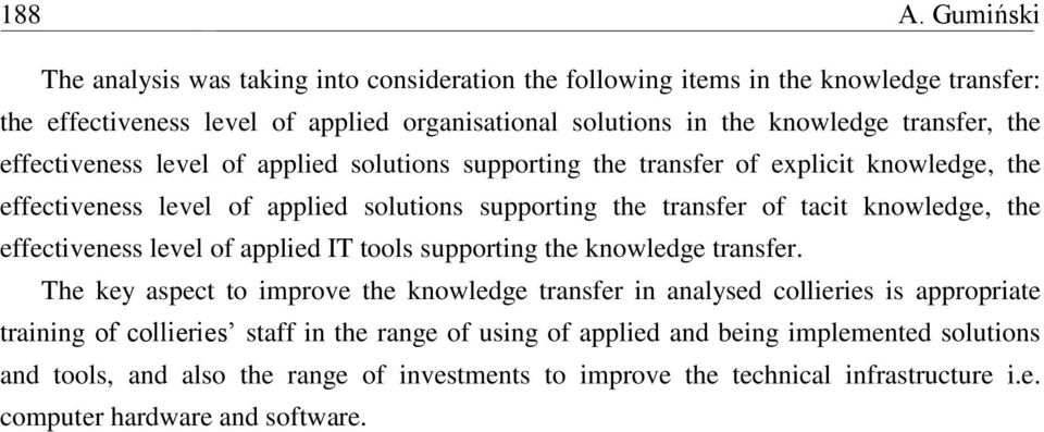 the effectiveness level of applied solutions supporting the transfer of explicit knowledge, the effectiveness level of applied solutions supporting the transfer of tacit knowledge, the