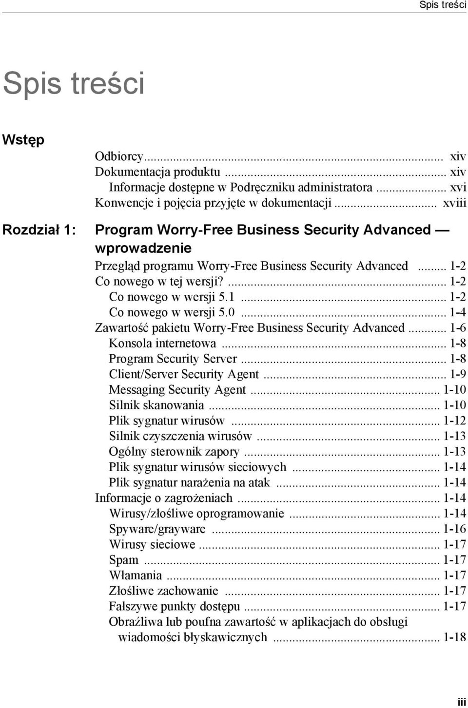 .. 1-4 Zawartość pakietu Worry-Free Business Security Advanced... 1-6 Konsola internetowa... 1-8 Program Security Server... 1-8 Client/Server Security Agent... 1-9 Messaging Security Agent.