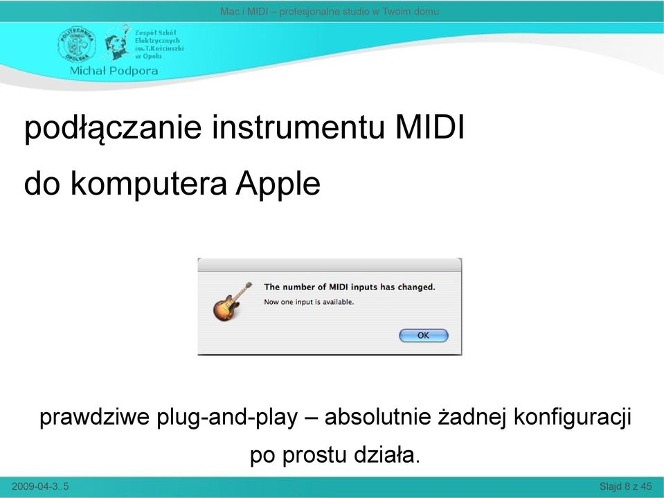 plug-and-play absolutnie żadnej