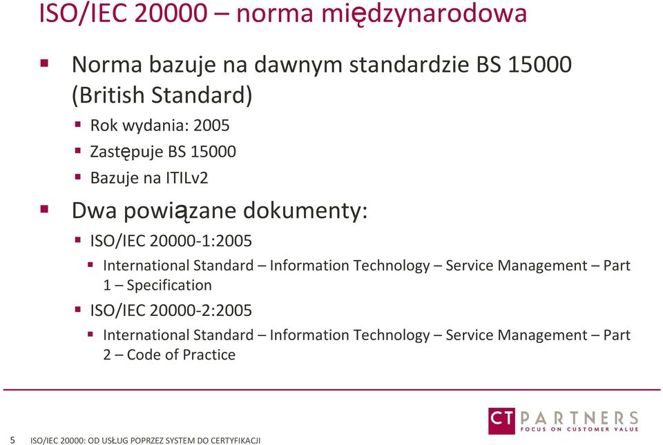 Information Technology Service Management Part 1 Specification ISO/IEC 20000-2:2005 International Standard